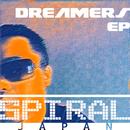 Dreamers EP/SPIRAL JAPAN