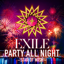 PARTY ALL NIGHT ~STAR OF WISH~ (Lyric Video)/EXILE
