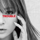 TROUBLE/浜崎あゆみ