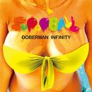 SUPER BALL/DOBERMAN INFINITY