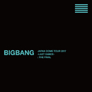 BIGBANG JAPAN DOME TOUR 2017 -LAST DANCE- : THE FINAL/BIG BANG