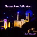 Samarkand Illusion/Mario Takahashi