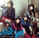 週末Not yet Type-A/Not yet
