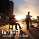 footprints…in the sand/TWO-TONE'z