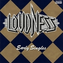Early Singles/LOUDNESS