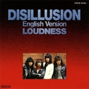 DISILLUSION -English version-/LOUDNESS