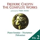 ショパン完全全集 File 2:ピアノ・ソナタ、ノクターン、ポロネーズ/V.A.(ポーランドの演奏家たち)
