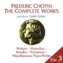 ショパン完全全集 File 3:ワルツ、マズルカ、ポロネーズ、マズルカ、ロンド、変奏曲、その他のピアノ独奏曲/V.A.(ポーランドの演奏家たち)