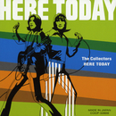 HERE TODAY/THE COLLECTORS