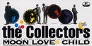 MOON LOVE CHILD/THE COLLECTORS