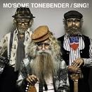 SING !/MO'SOME TONEBENDER