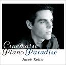 シネマティック・ピアノ・パラダイス/ジェイコブ・コーラー