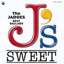 J's SWEET ~The JADOES BEST BALLADS~/THE JADOES