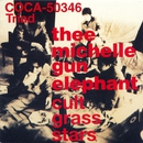 cult grass stars/THEE MICHELLE GUN ELEPHANT