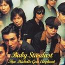 Baby Stardust/THEE MICHELLE GUN ELEPHANT