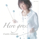 Here goes!/山崎史子