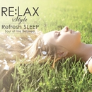 "RE:LAX style Refresh SLEEP ""Soul of the Beloved""/UMA"