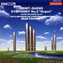 サン=サーンス:交響曲 第3番<オルガン>/交響詩<死の舞踏>/ジャン・フルネ指揮/東京都交響楽団