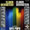 エルマー・バーンスタイン自作自演 with RPO POPS/エルマー・バーンスタイン/ロイヤル・フィルハーモニー・ポップス管弦楽団