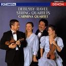 ドビュッシー/ラヴェル:弦楽四重奏曲/カルミナ四重奏団