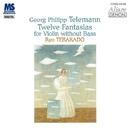 テレマン:無伴奏ヴァイオリンのためのファンタジア/寺神戸亮