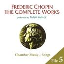 ショパン完全全集 File 5:室内楽作品、歌曲集/V.A.(ポーランドの演奏家たち)