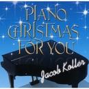ピアノ・クリスマス・フォー・ユー/ジェイコブ・コーラー