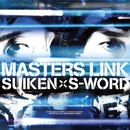 MASTERS LINK(6 track version)/SUIKEN × S-WORD
