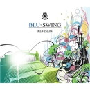 REVISION/BLU-SWING