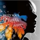 TRAFFIC JAMZ/JILTY SOUL