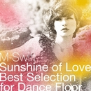 Sunshine of Love - Best Selection for Dance Floor/M-Swift