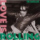 LOVE IS ROLLING/THE EMERALDS