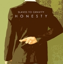 Honesty/Slaves to Gravity