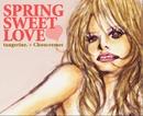 SPRING SWEET LOVE/tangerine.×Choucremes