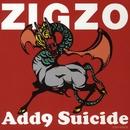 Add9 Suicide/ZIGZO