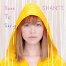 BORN TO SING(24bit/96kHz)/SHANTI