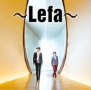 ~Lefa~(リーファ)/~Lefa~