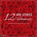 12のラヴ・ストーリー~ウェディング・ソングス・オン・ヴァイオリン/12人のヴァイオリニスト