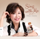 Sing with Me-episode 1- (24bit/96kHz)/沢田知可子