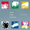 Dive into silence(24bit/96kHz)/フランソワ・デュボワ