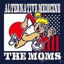ALTERNATIVE MEDICINE / THE MOMS SPLIT EP/ALTERNATIVE MEDICINE / THE MOMS