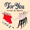 For You/Czecho No Republic