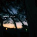 フロウ/ディープ・トーン・プロジェクト