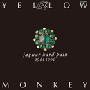 jaguar hard pain 1944-1994 (Remastered)/THE YELLOW MONKEY