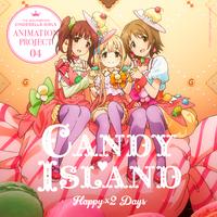 Happy×2 Days/CANDY ISLAND [双葉杏(CV:五十嵐裕美)×三村かな子(CV:大坪由佳)×緒方智絵里(CV:大空直美)]