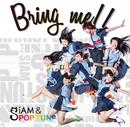 Bring me!!/SiAM&POPTUNe