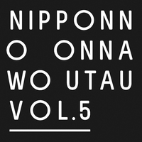 NIPPONNO ONNAWO UTAU Vol.5 (96kHz/24bit)/NakamuraEmi