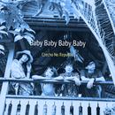 Baby Baby Baby Baby/Czecho No Republic
