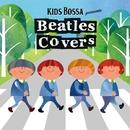 KIDS BOSSA  presents Beatles Covers/KIDS BOSSA