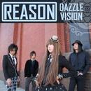 REASON/DAZZLE VISION